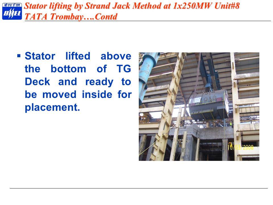Stator lifting by Strand Jack Method at 1x250MW Unit#8 TATA Trombay…