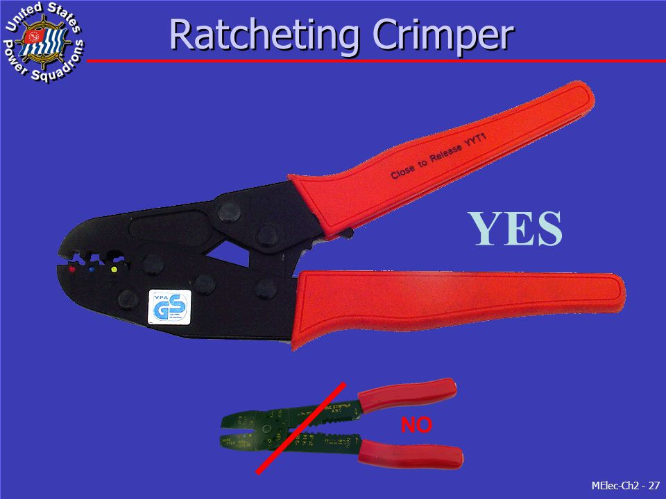 YES Ratcheting Crimper NO Figure 2-4