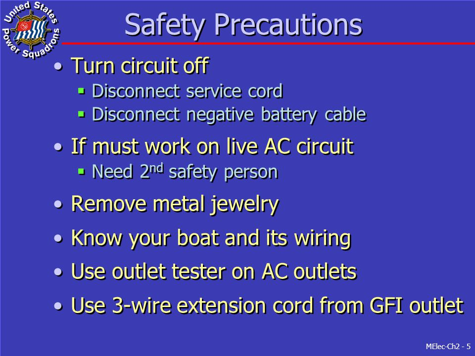 Safety Precautions Turn circuit off If must work on live AC circuit