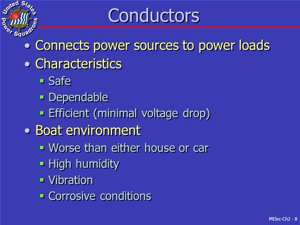 Conductors Connects power sources to power loads Characteristics