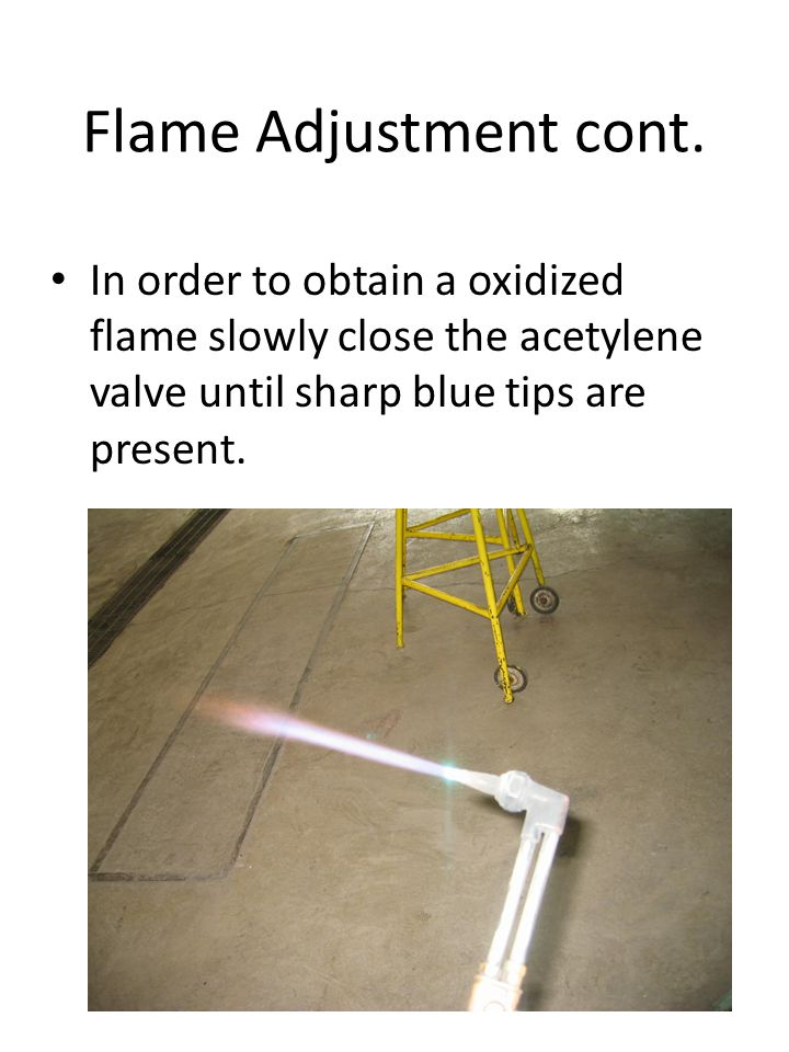 Flame Adjustment cont.
