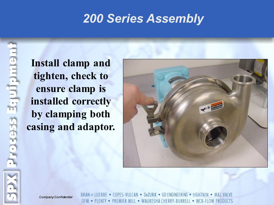 200 Series Assembly Install clamp and tighten, check to ensure clamp is installed correctly by clamping both casing and adaptor.