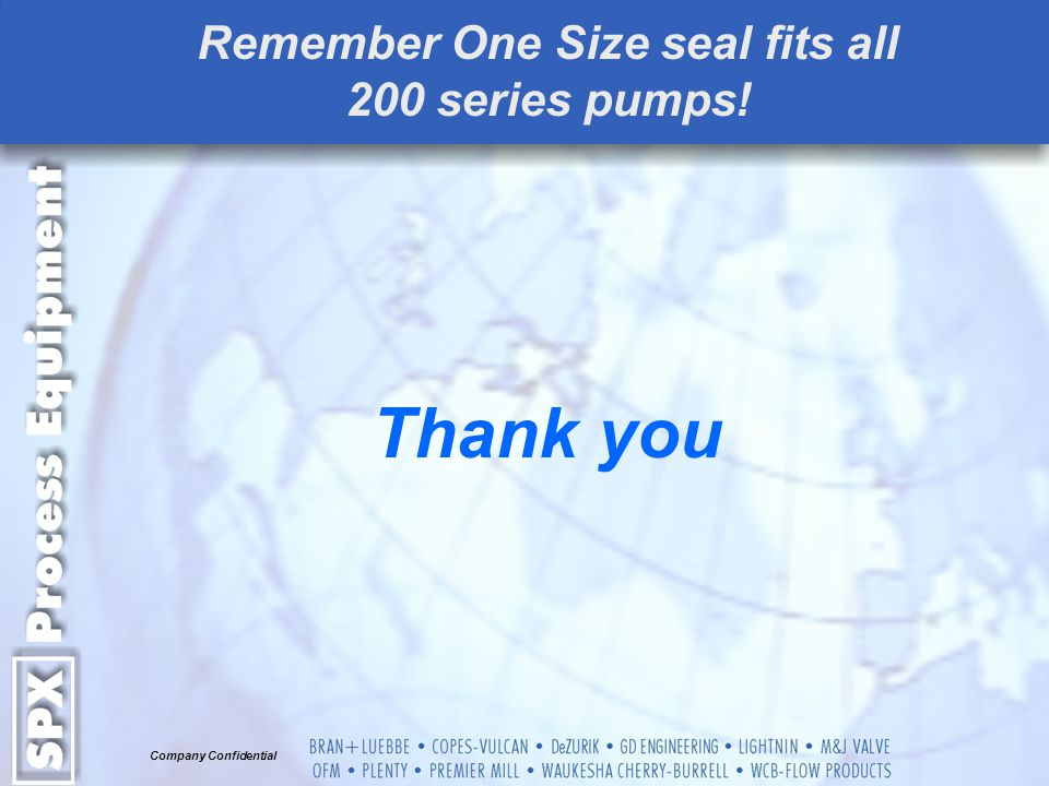 Remember One Size seal fits all 200 series pumps!