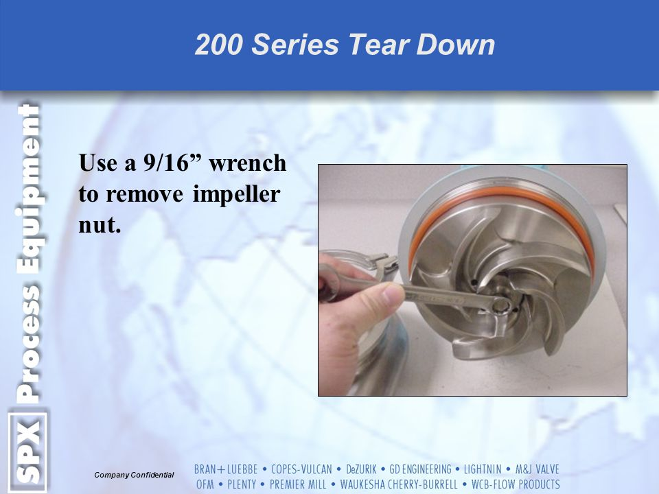 200 Series Tear Down Use a 9/16 wrench to remove impeller nut.