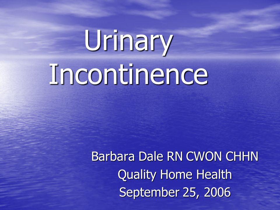 Barbara Dale RN CWON CHHN Quality Home Health September 25, 2006