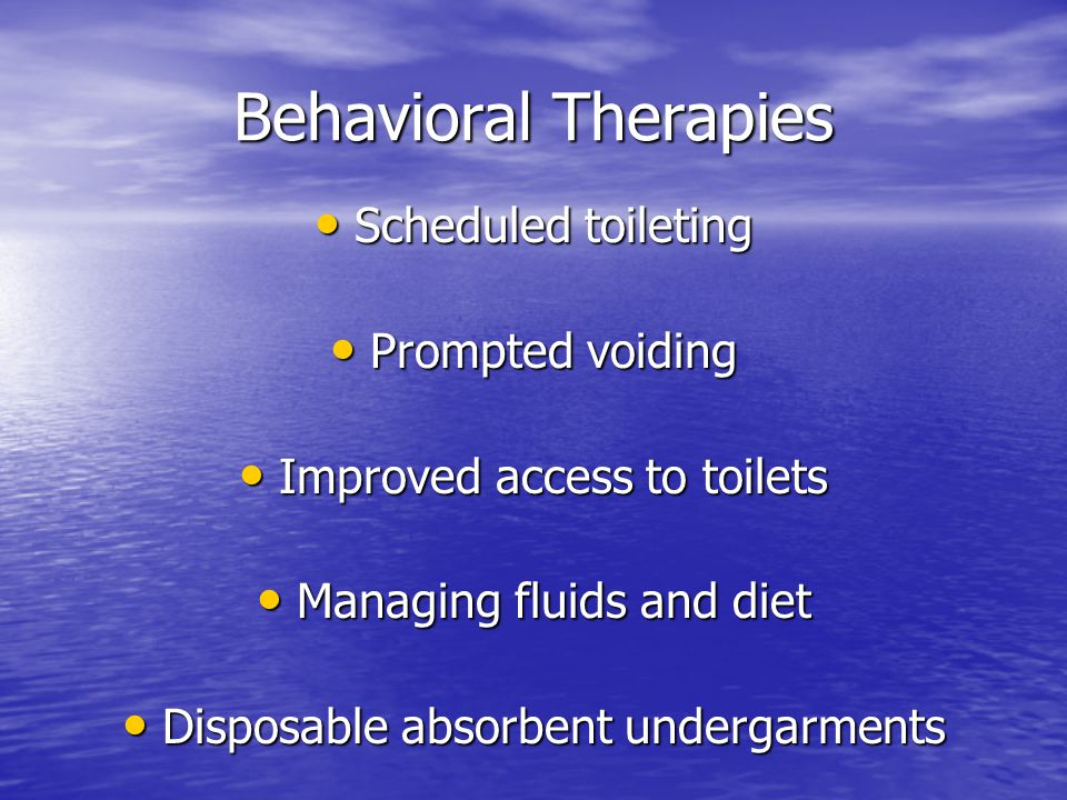 Behavioral Therapies Scheduled toileting Prompted voiding