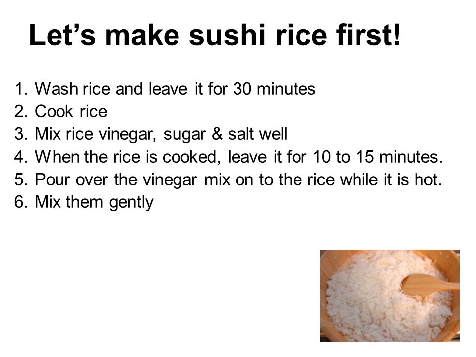 Let's make sushi rice first!