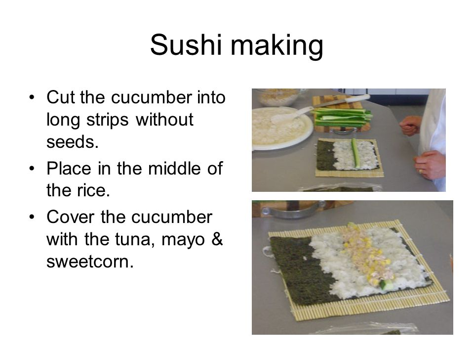 Sushi making Cut the cucumber into long strips without seeds.