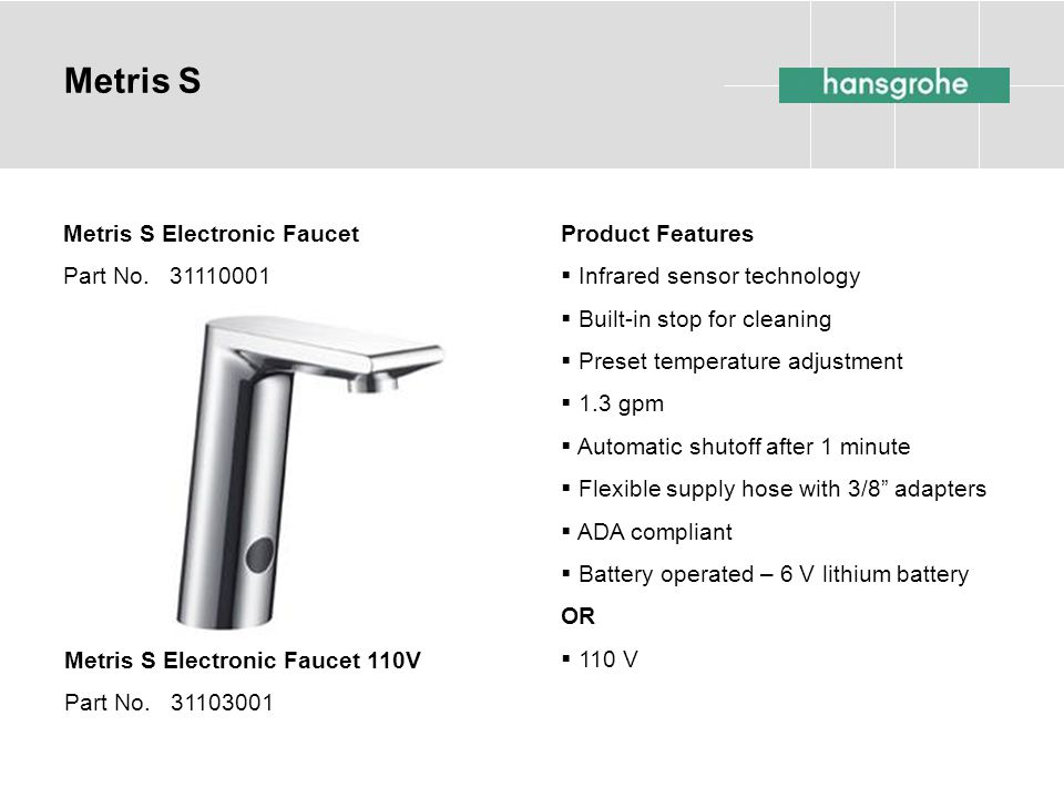 Metris S Metris S Electronic Faucet Part No. 31110001 Product Features