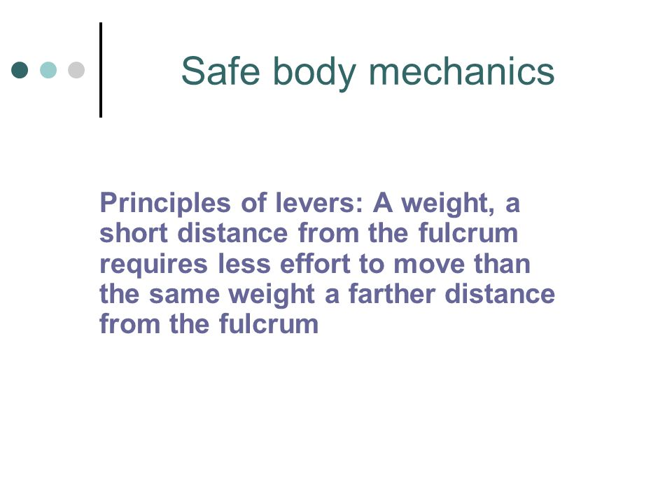 Safe body mechanics