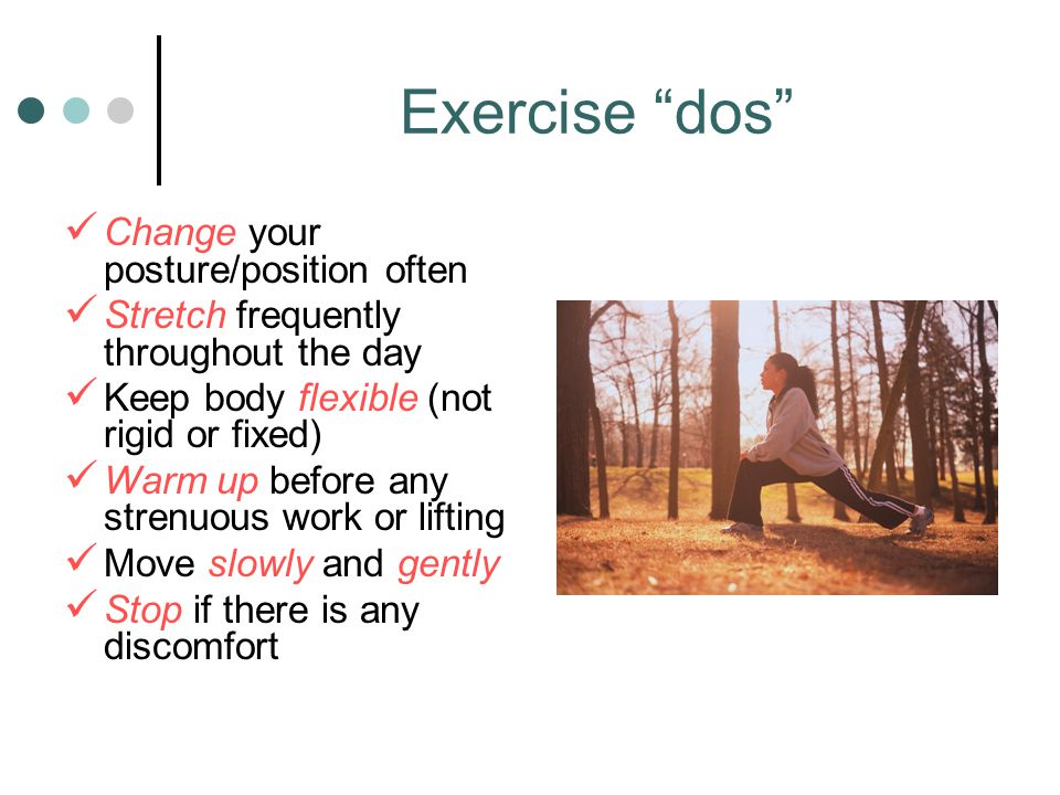 Exercise dos Change your posture/position often