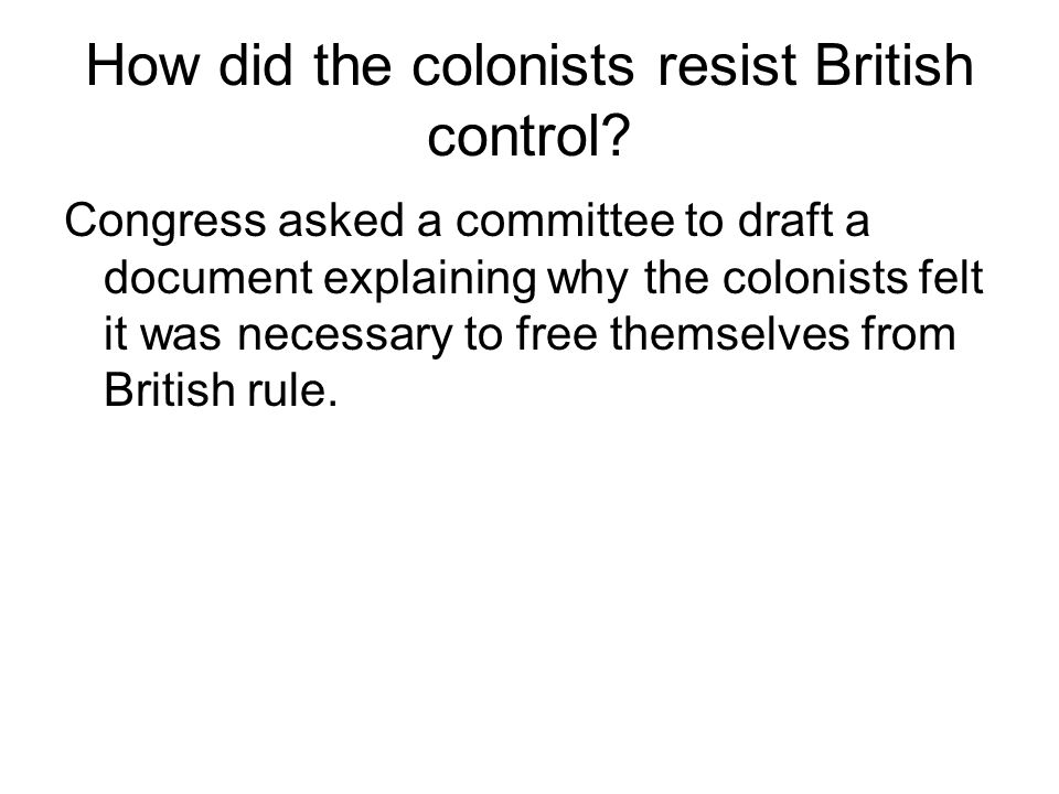 How did the colonists resist British control