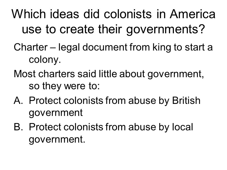 Which ideas did colonists in America use to create their governments