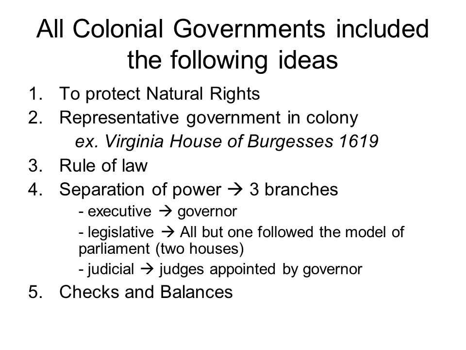 All Colonial Governments included the following ideas