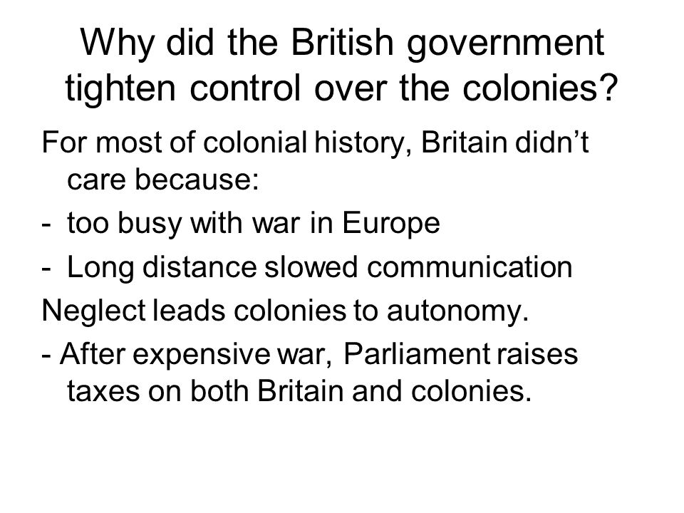 Why did the British government tighten control over the colonies
