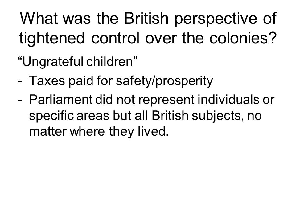 What was the British perspective of tightened control over the colonies