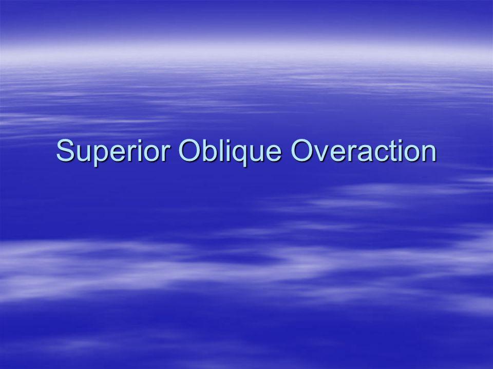 Superior Oblique Overaction