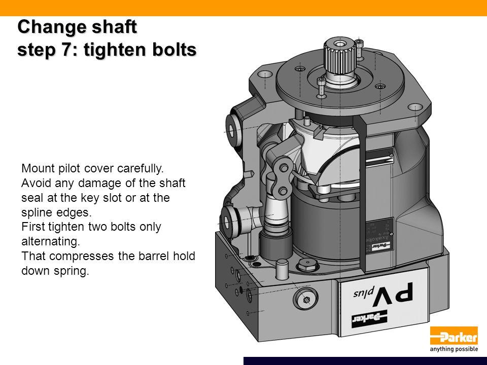 Change shaft step 7: tighten bolts