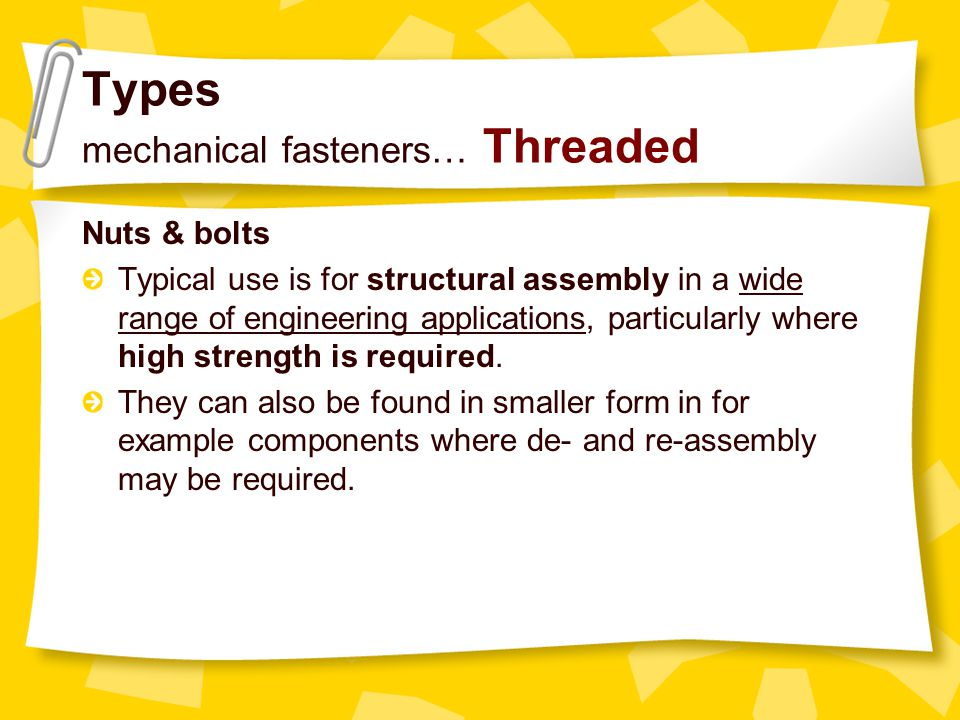 Types mechanical fasteners… Threaded