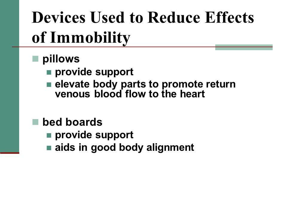 Devices Used to Reduce Effects of Immobility