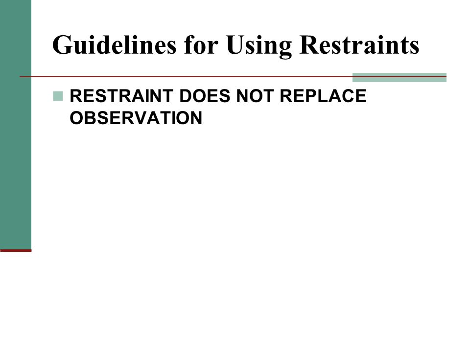 Guidelines for Using Restraints