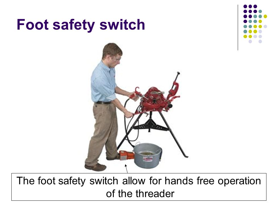 The foot safety switch allow for hands free operation