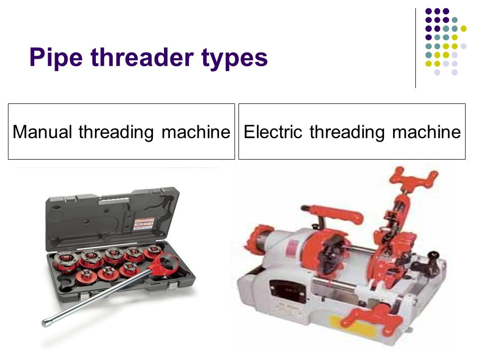 Pipe threader types Manual threading machine