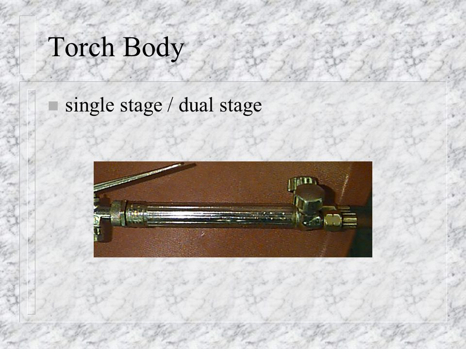 Torch Body single stage / dual stage