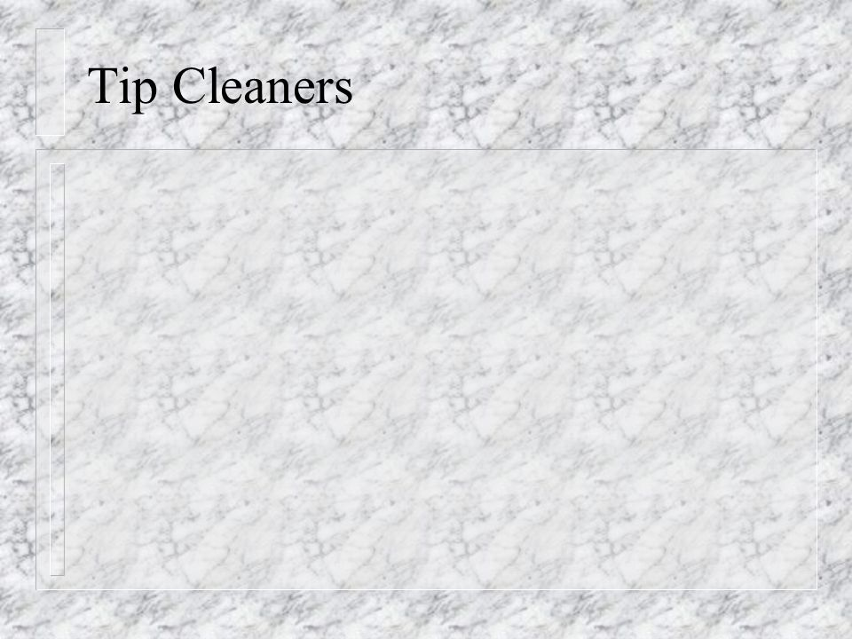 Tip Cleaners