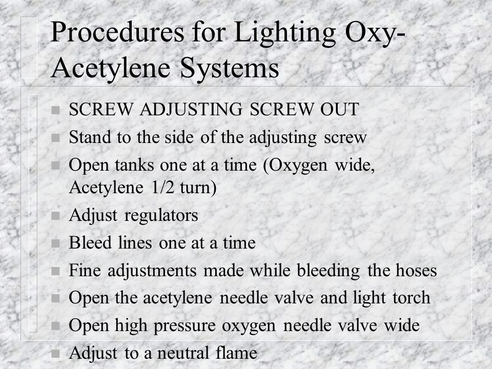 Procedures for Lighting Oxy-Acetylene Systems
