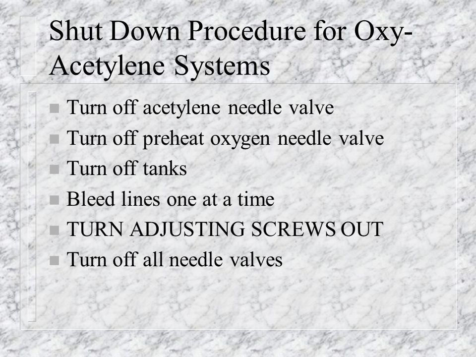 Shut Down Procedure for Oxy-Acetylene Systems