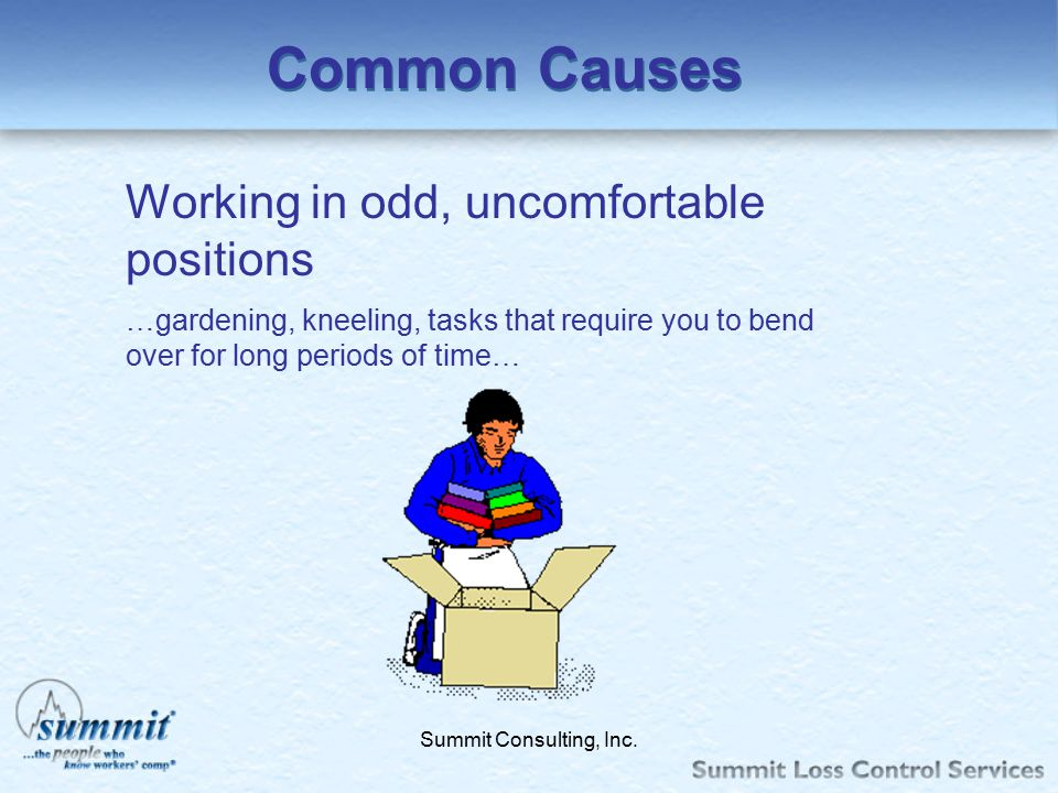 Common Causes Working in odd, uncomfortable positions