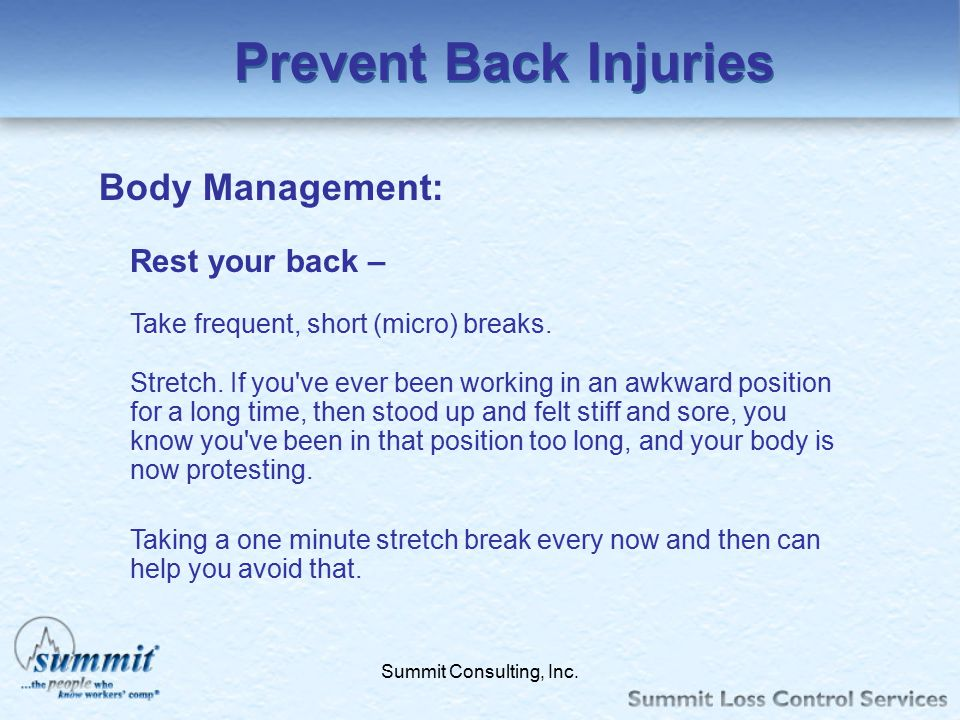 Prevent Back Injuries Body Management: Rest your back –