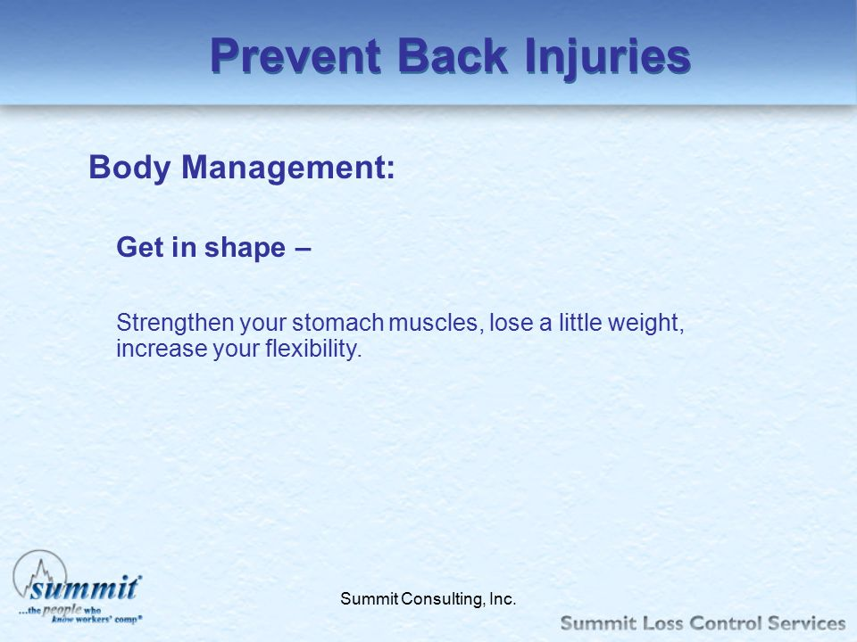 Prevent Back Injuries Body Management: Get in shape –