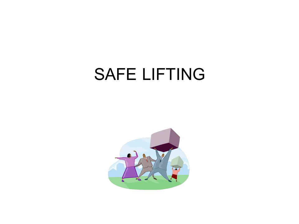 SAFE LIFTING
