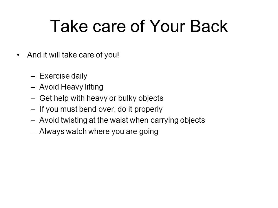 Take care of Your Back And it will take care of you! Exercise daily