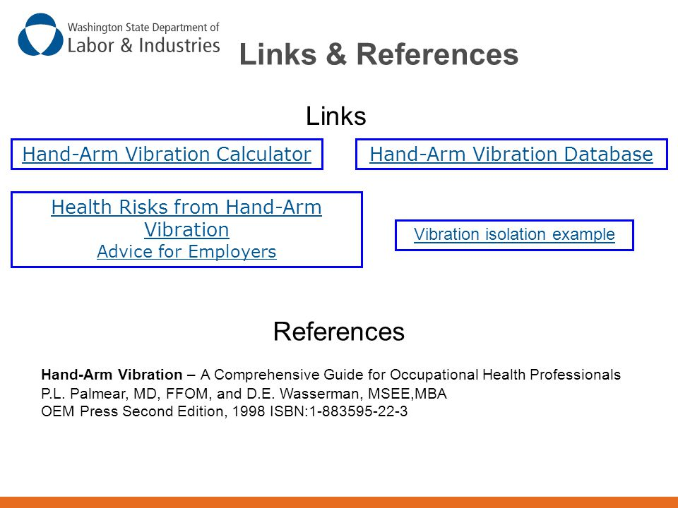 Links & References Links References Hand-Arm Vibration Calculator