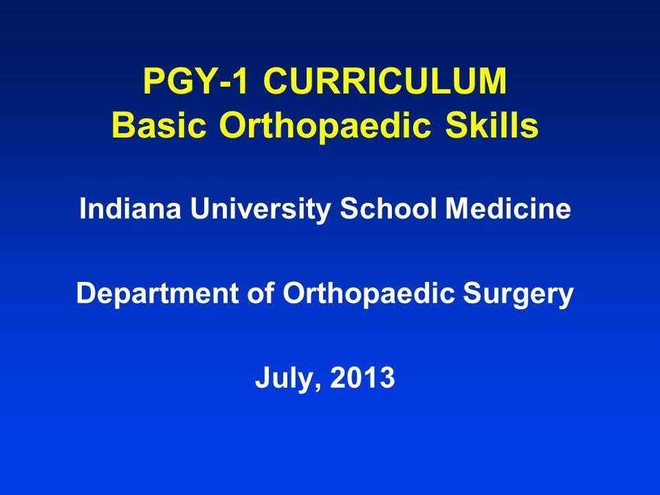 PGY-1 CURRICULUM Basic Orthopaedic Skills