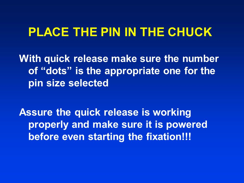 PLACE THE PIN IN THE CHUCK