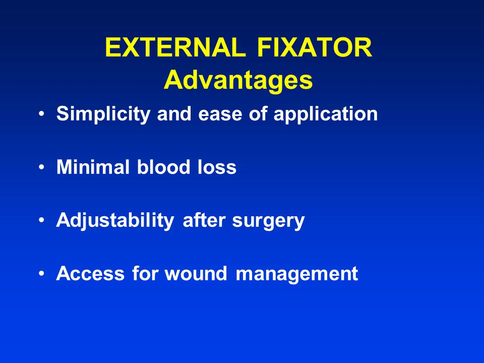 EXTERNAL FIXATOR Advantages