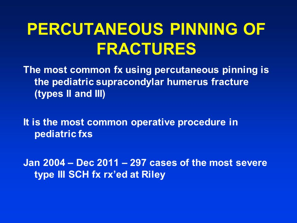 PERCUTANEOUS PINNING OF FRACTURES