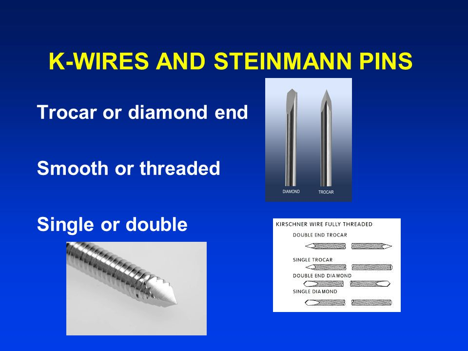 K-WIRES AND STEINMANN PINS