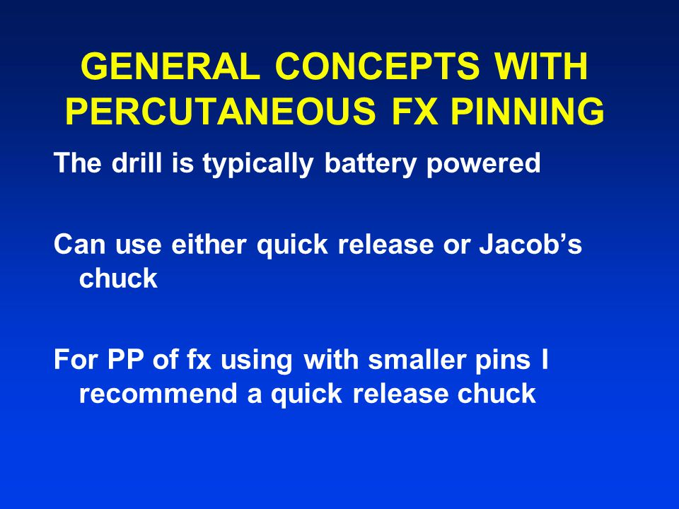 GENERAL CONCEPTS WITH PERCUTANEOUS FX PINNING