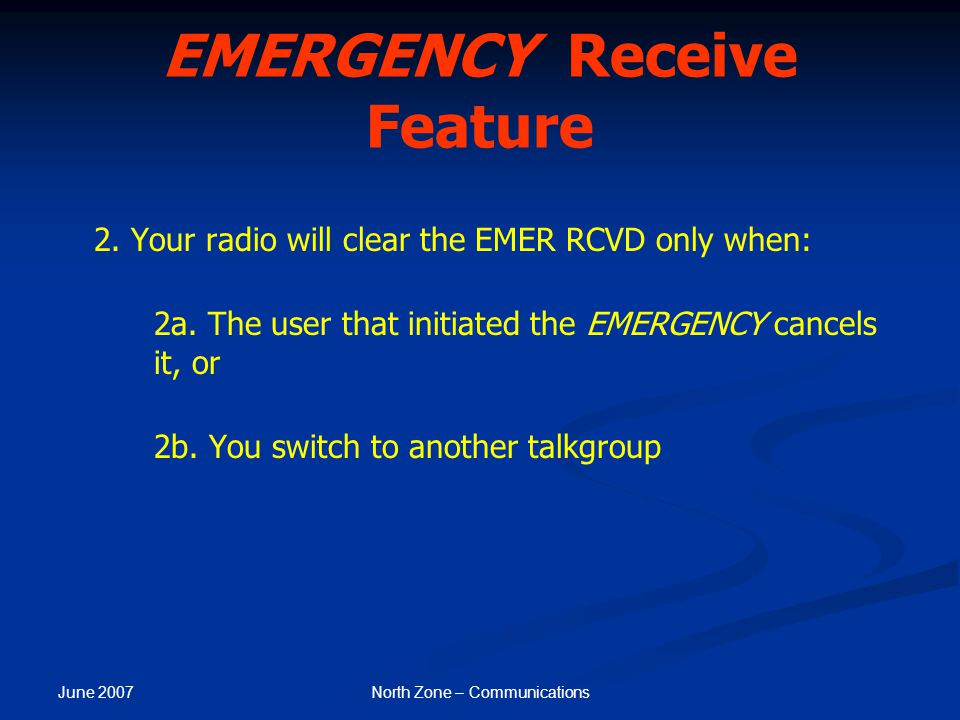 EMERGENCY Receive Feature