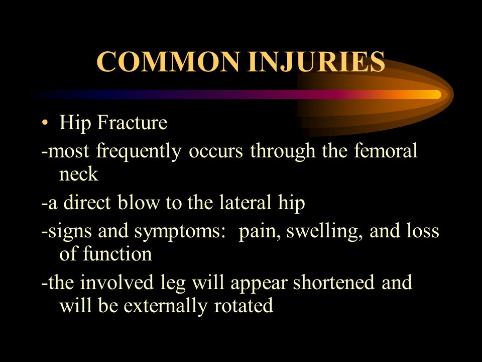 COMMON INJURIES Hip Fracture