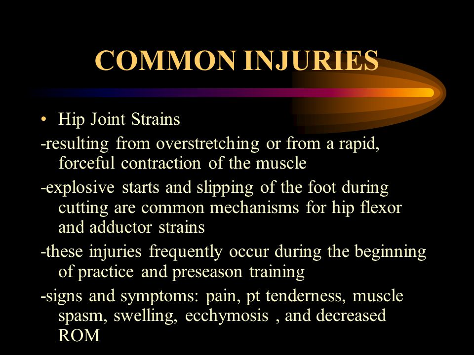 COMMON INJURIES Hip Joint Strains