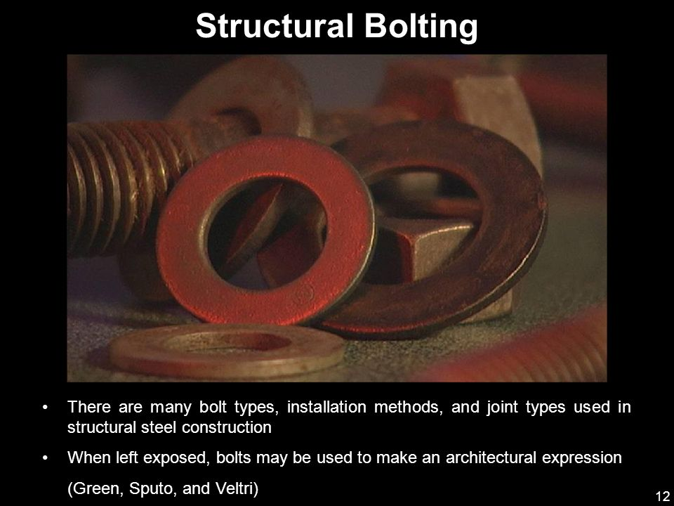 Structural Bolting (AISC & NISD 2000) There are many bolt types, installation methods, and joint types used in structural steel construction.