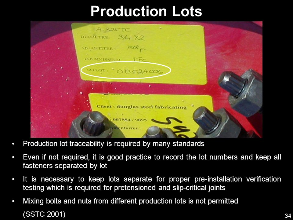 Production Lots Production lot traceability is required by many standards.
