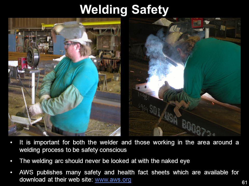 Welding Safety It is important for both the welder and those working in the area around a welding process to be safety conscious.