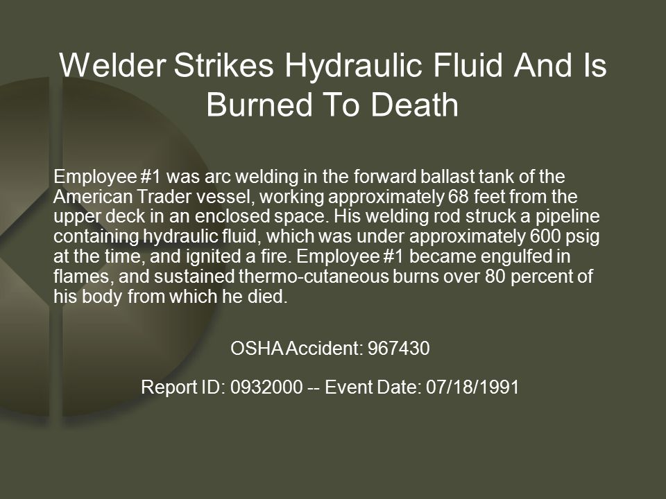 Welder Strikes Hydraulic Fluid And Is Burned To Death